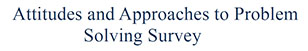 Attitudes and Approaches to Problem Solving Survey